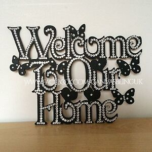 Welcome To Our Home Plaque BLINGED Sign