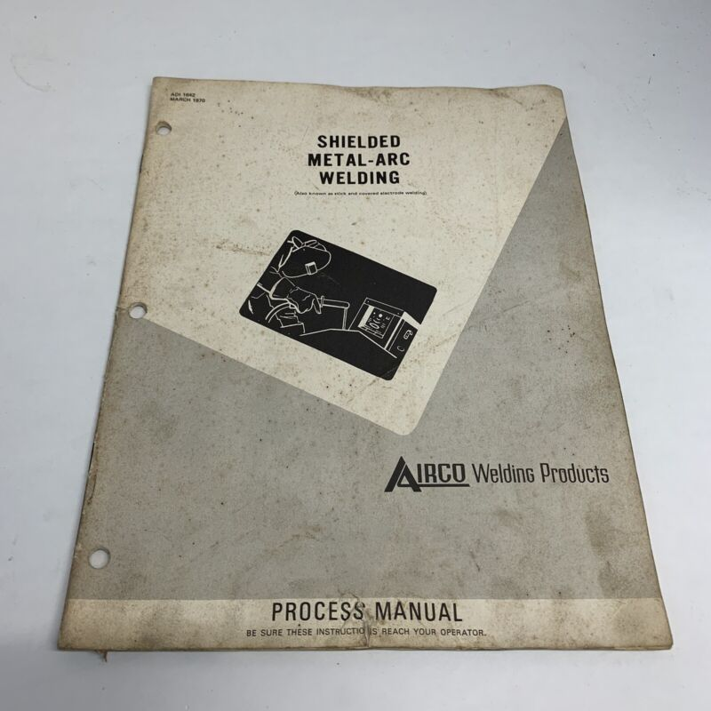1970 Airco Welding Products Arc Weld Process Process Manual Vintage
