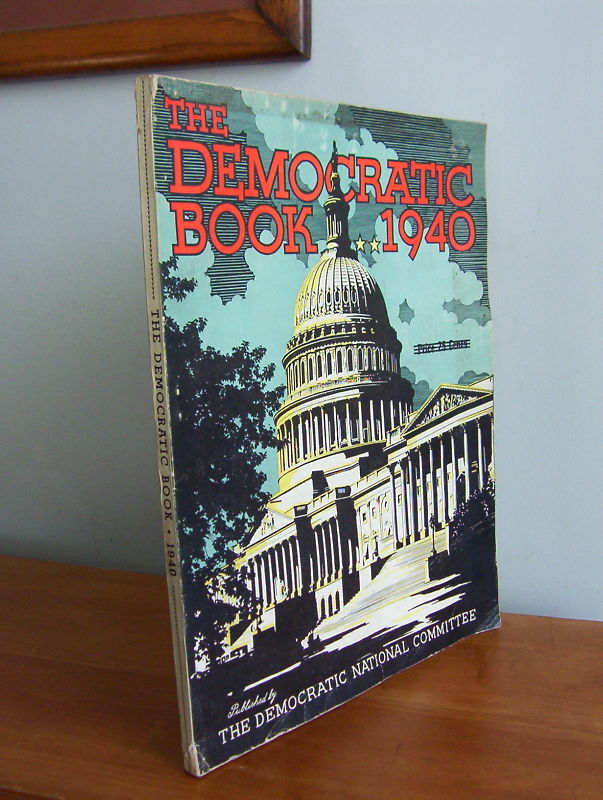 THE DEMOCRATIC BOOK Of 1940, FDR For President