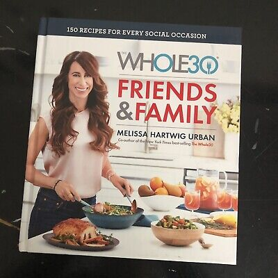 Whole 30 Friends And Family Cookbook Melissa Hartwig Urban Used Good Condition