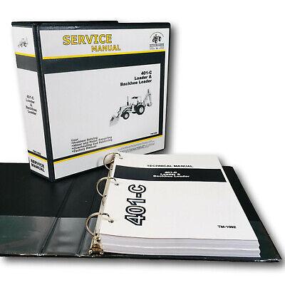 Service Manual For John Deere 401c Jd401c Loader Backhoe Repair Shop Technical