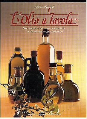 PICCINARDI ANTONIO L'OLIO A TAVOLA MONDADORI 1988 I° EDIZ. CUCINA