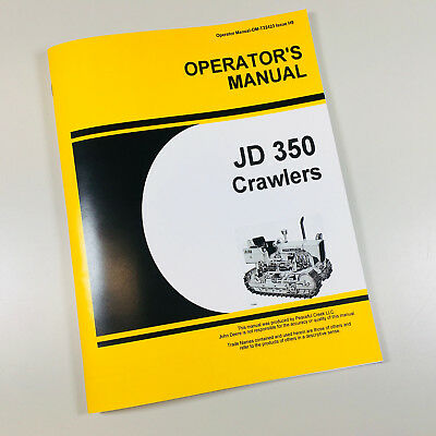 Operators Manual For John Deere 350 Tractor Crawler Loader Dozer Owners