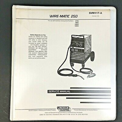 Lincoln Electric WIRE MATIC 250 Service Manual SVM117 A