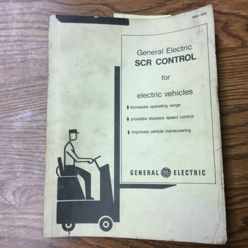 GE General Electric SCR CONTROLS SYSTEM SERVICE MANUAL ELECTRIC FORK LIFT TRUCK