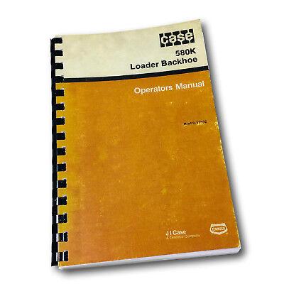 Case 580k Loader Backhoe Operators Owners Manual Maintenance All Variations Hoe