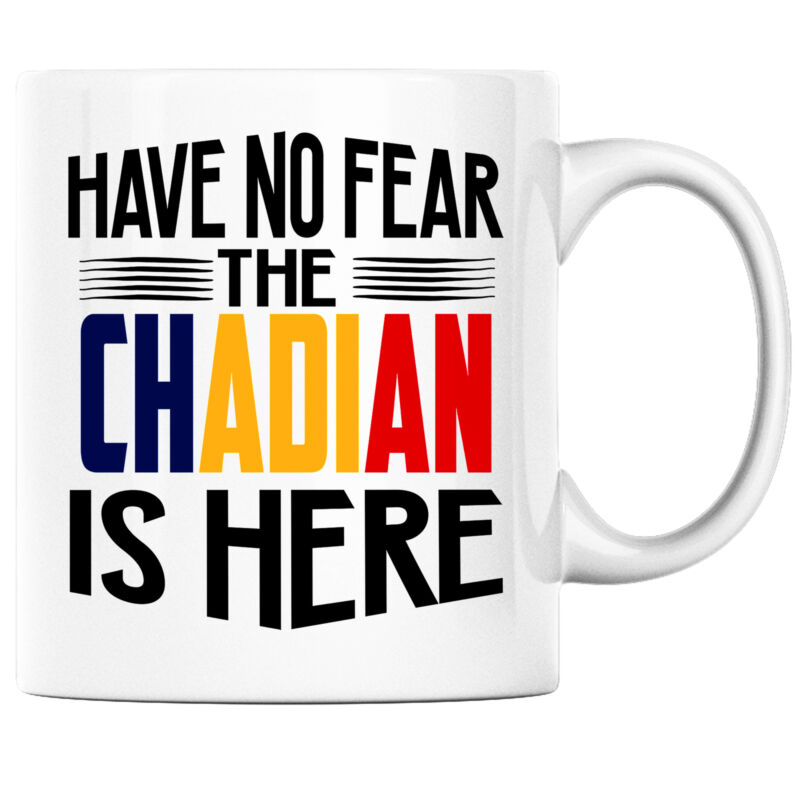 Have No Fear the Chadian is Here Funny Coffee Mug Chad Heritage Pride