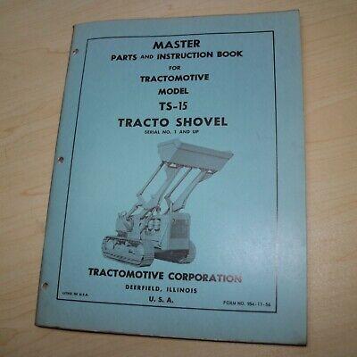 Tractomotive Ts-15 Crawler Track Loader Shovel Parts Owner Operator Manual Book