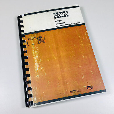 J I Case 450b Crawler Dozer High Lift Track Loader Operators Owners Manual
