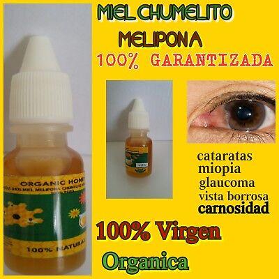 Gotas miel Melipona Chumelito ojos catarata carnosidad virgen 100% pura organic