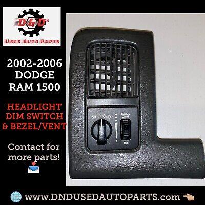 2002-2006 DODGE RAM 1500 LEFT DRIVER SIDE HEADLAMP SWITCH WITH VENT BEZEL
