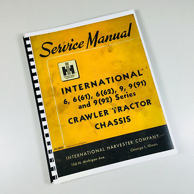 International Td9 91 92 Crawler Tractor Chassis Service Repair Shop Manual Ih