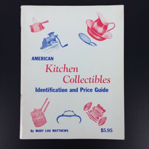 Antique Kitchen Collectibles Identification and Price Guide Book 1973 Rare!
