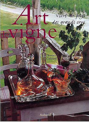 CATHIARD FLORENCE ART DE VIGNE VIVRE AU PAYS DE GRANDS CRUS AUBANEL 2002 I° EDIZ
