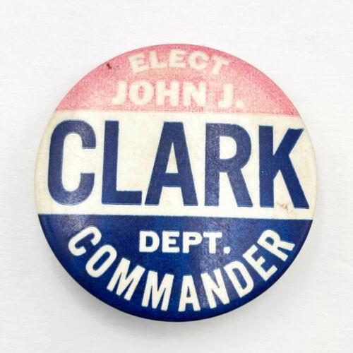 "Vintage Elect John J. Clark Deputy Commander Political 2"" Pinback Button JJ1"
