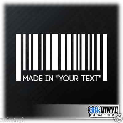 MADE IN YOUR CUSTOM TEXT BARCODE Funny Car/Window/Bumper Vinyl Decal Sticker