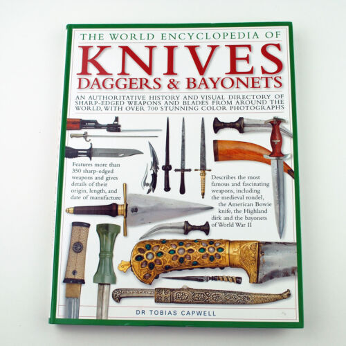 ILLUSTRATED ENCYCLOPEDIA OF KNIVES, DAGGERS AND BAYONETS Dr. Tobias Capwell 2009