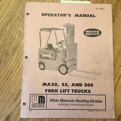 White Motor Corp. Ma20 Ma25 Ma30s Operators Maintenance Manual Fork Lift Truck