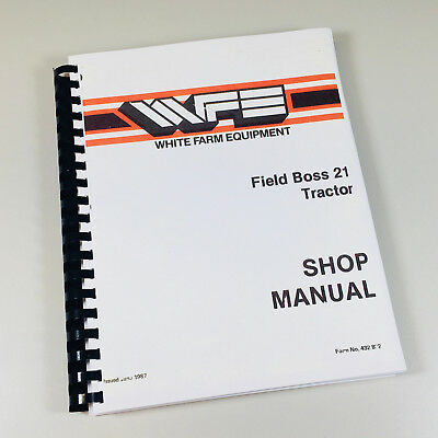 White Field Boss 21 Tractor Service Shop Repair Manual Workshop Overhaul Book