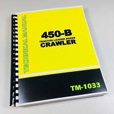 Service Manual For John Deere 450b Crawler Dozer Tractor Technical Repair Shop