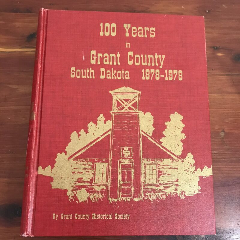 South Dakota 100 years in Grant County Historical Book SD 1878-1978 Pioneers