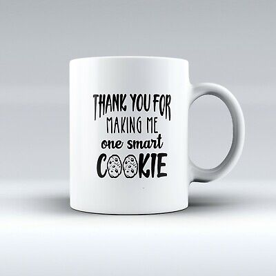 Thank You For Making Me One Smart Cookie - Teacher Mug Gift - Novelty
