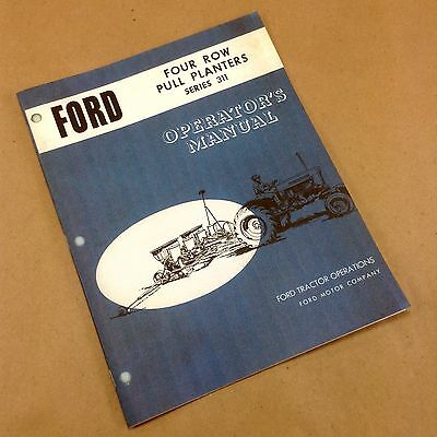 Ford Four Row Pull Planters Series 311 Operators Owners Manual New Print Adjust