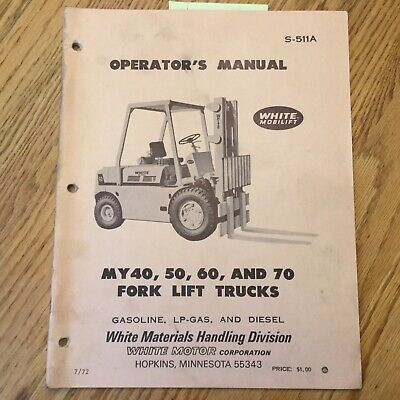White Motor Corp. My40 50 60 My70 Operators Maintenance Manual Fork Lift Truck
