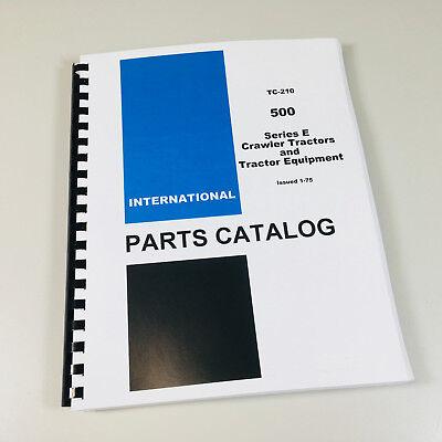 International Ih 500 Series E Crawler Tractors Equipment Parts Manual Catalog