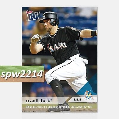 2018 Topps Now Bryan Holaday  587 Pinch Hit Walk Off Double In 11Th Inning