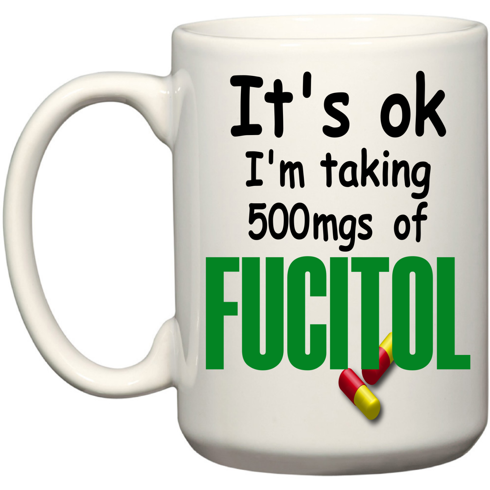 It/'s Ok I/'m Taking 500mgs of Fucitol Novelty Funny T Shirt Gift Ideas For Men