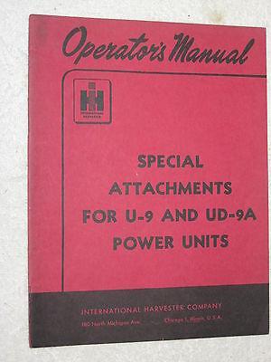 Ih International Harvester U-9 Ud-9a Power Units Attachments Operators Manual
