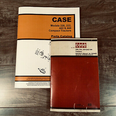 Case 220 222 444 Compact Tractor Operators Owner Manual Parts Catalog 9702946