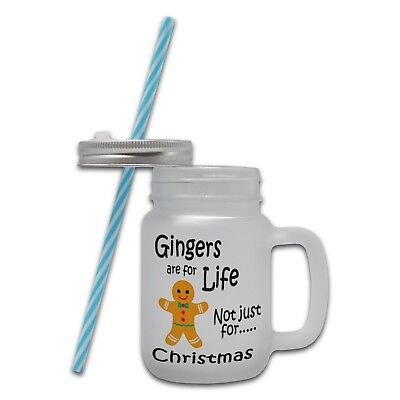 Gingers Are For Life Not Just For Christmas Frosted Glass Mason Jar Mug w/straw