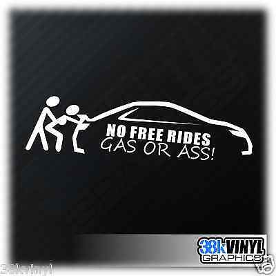 NO FREE RIDES GAS OR ASS Funny Car Window Bumper JDM Drift DUB Decal Sticker
