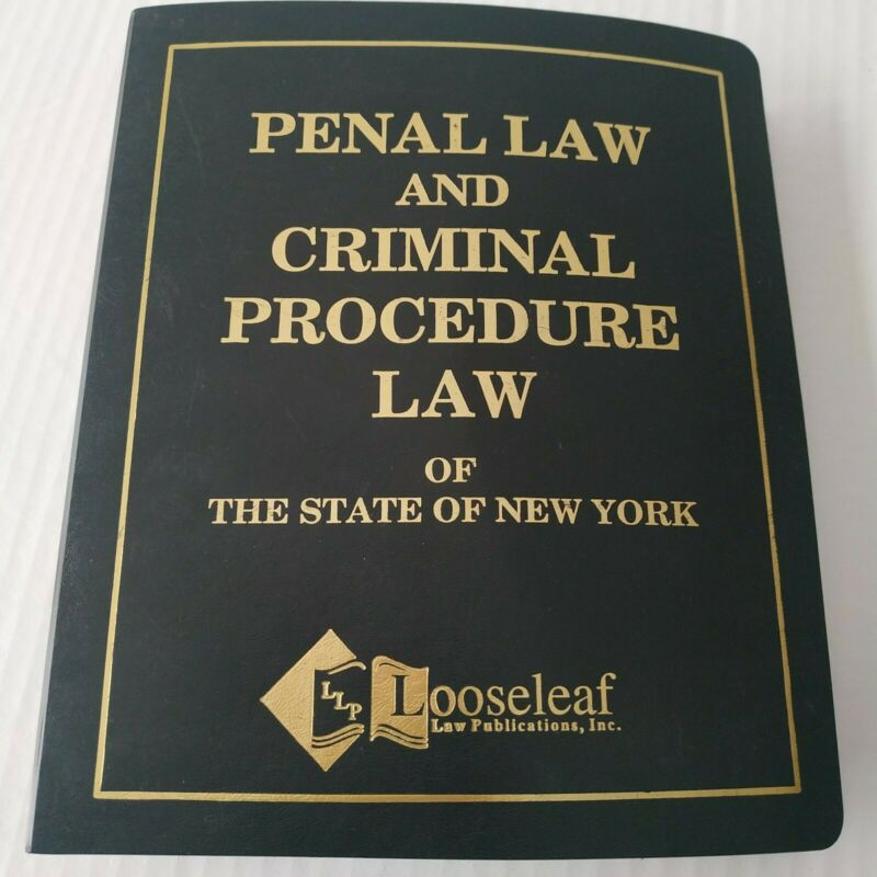 Penal Law And Criminal Procedure Law Of The State Of New York 2013 Edition