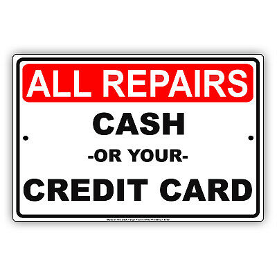 All Repairs Cash Or Your Credit Card Payment Preference Aluminum Metal Sign