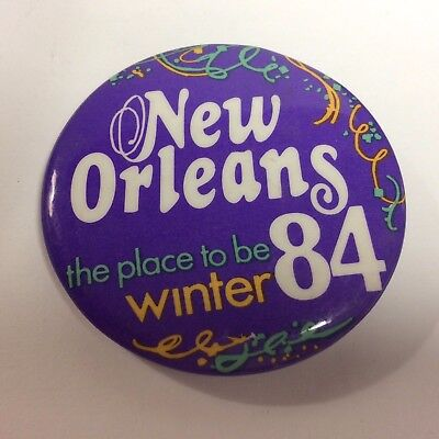Vtg 1984 New Orleans The Place To Be Winter 84 Pinback button Pin Mardi Gras