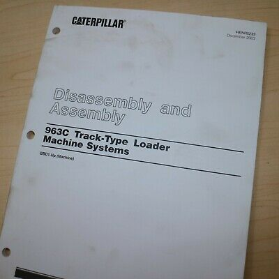 Caterpillar 963c Track Loader System Disassembly Shop Repair Service Manual Book