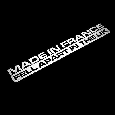 MADE IN FRANCE FELL APART IN THE UK FUNNY VINYL DECAL STICKER FOR FRENCH CARS