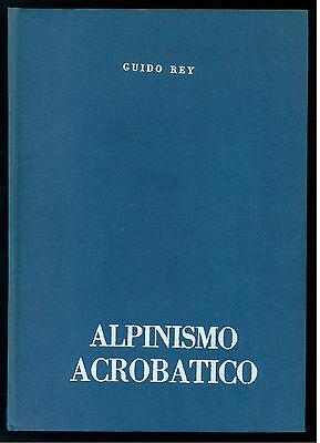 REY GUIDO ALPINISMO ACROBATICO MONTES 1953