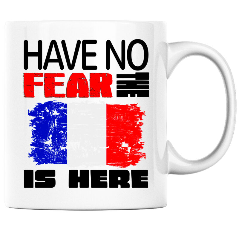 Have No Fear the French is Here Funny Coffee Mug France Heritage Pride
