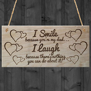 I Smile Because You're My Dad I Laugh Father's Day Plaque Gift Funny Wooden Sign