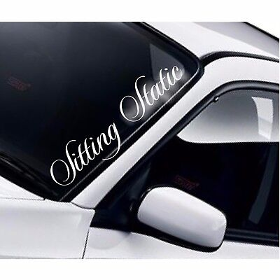 Sitting Static Windscreen Sticker Low Lowered Stance Air Ride Decal