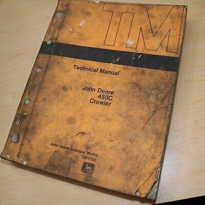 John Deere 450c Crawler Bulldozer Tractor Repair Shop Service Guide Manual Book