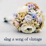 sing a song of vintage