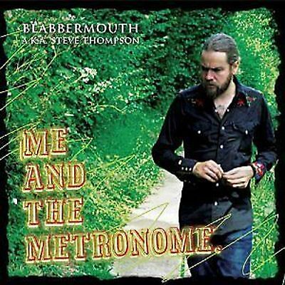 Blabbermouth A K A  Steve Thompson Me And The Metronome Cd New Sealed 2010