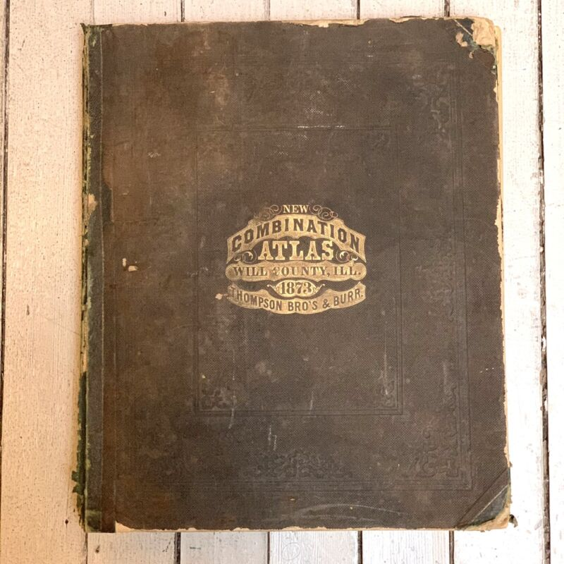Rare 1873 Combination Atlas Will County IL Thompson Bros & Burr