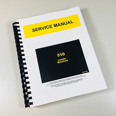 Service Manual John Deere 510 Loader Backhoe Technical Repair Shop Book Overhaul