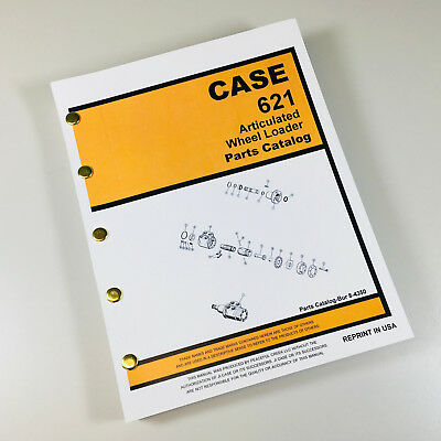 Case 621 Front End Wheel Loader Parts Manual Catalog Assembly Exploded Views